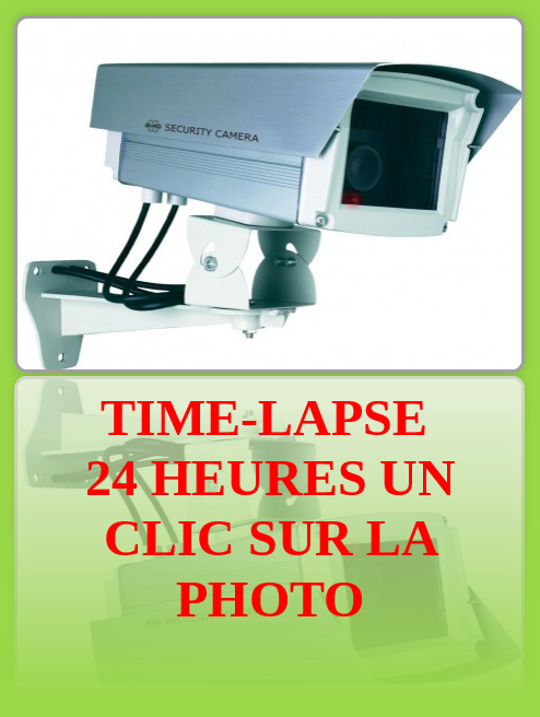 Time-laspe 24 heures